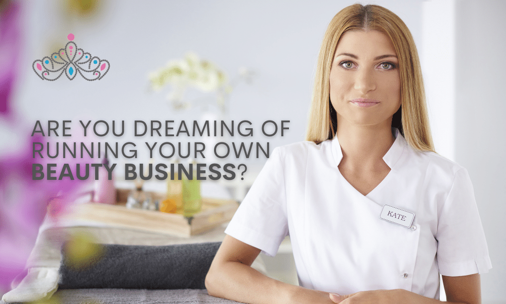 are you dreaming of running your own beauty business